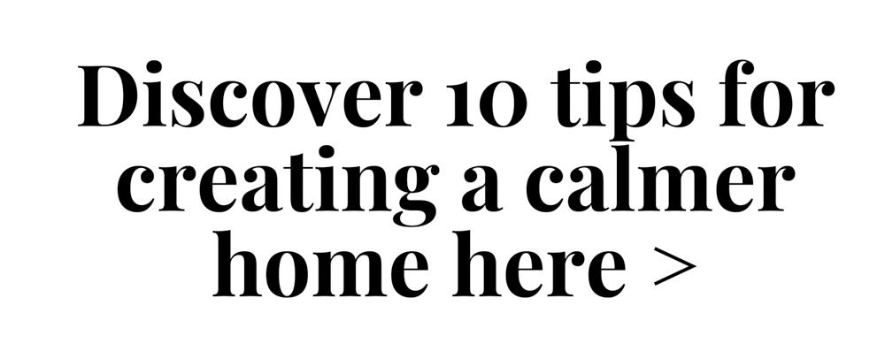 10 tips to create a calmer home